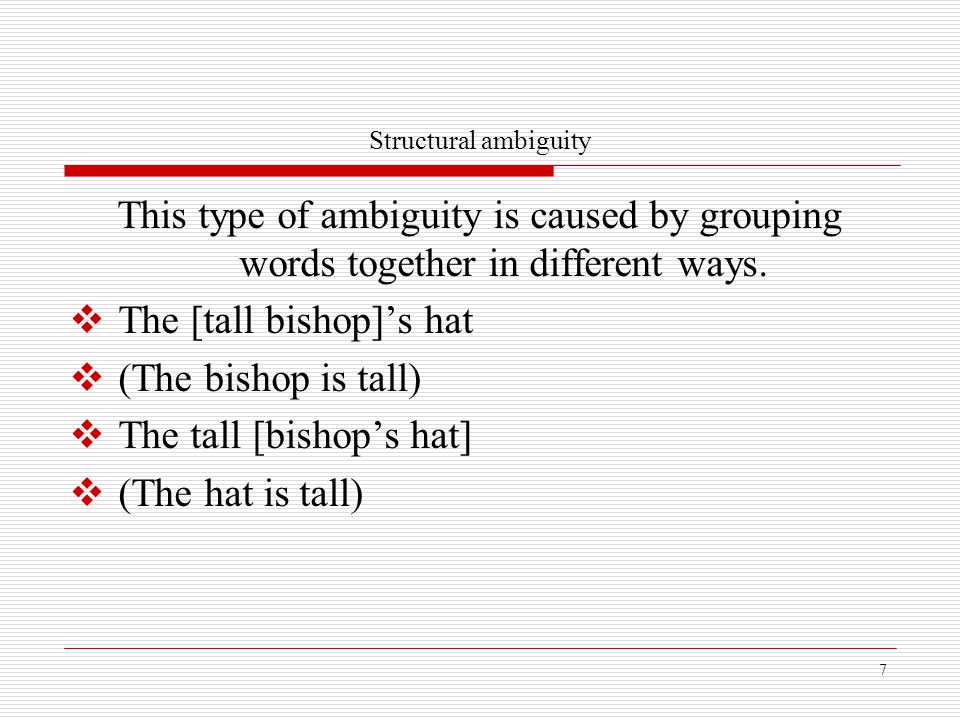The [tall bishop]'s hat (The bishop is tall) The tall [bishop's hat]